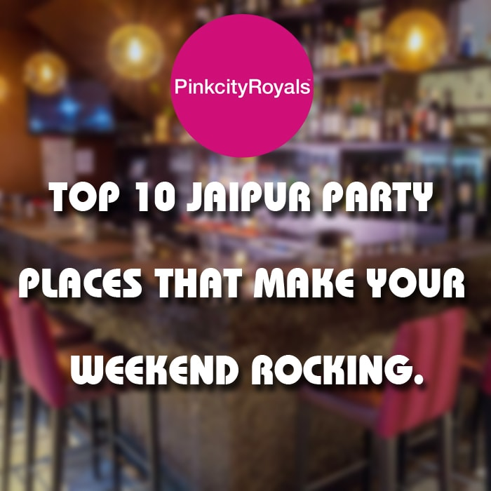 Top 10 Jaipur party places tha …