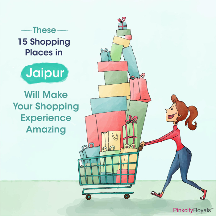These 15 Shopping Places in Jaipur Will Make Your Shopping Experience Amazing