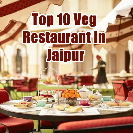 Top 10 Veg Restaurant in Jaipur
