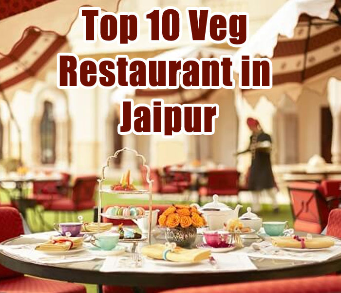 Top 10 Veg Restaurant in Jaipu …